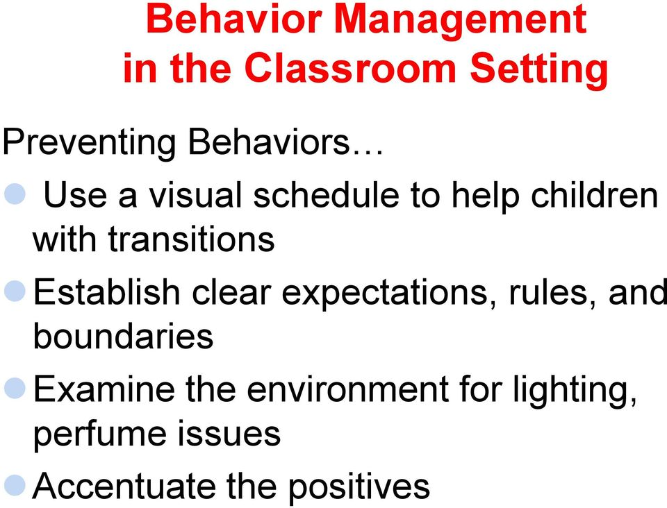 transitions Establish clear expectations, rules, and