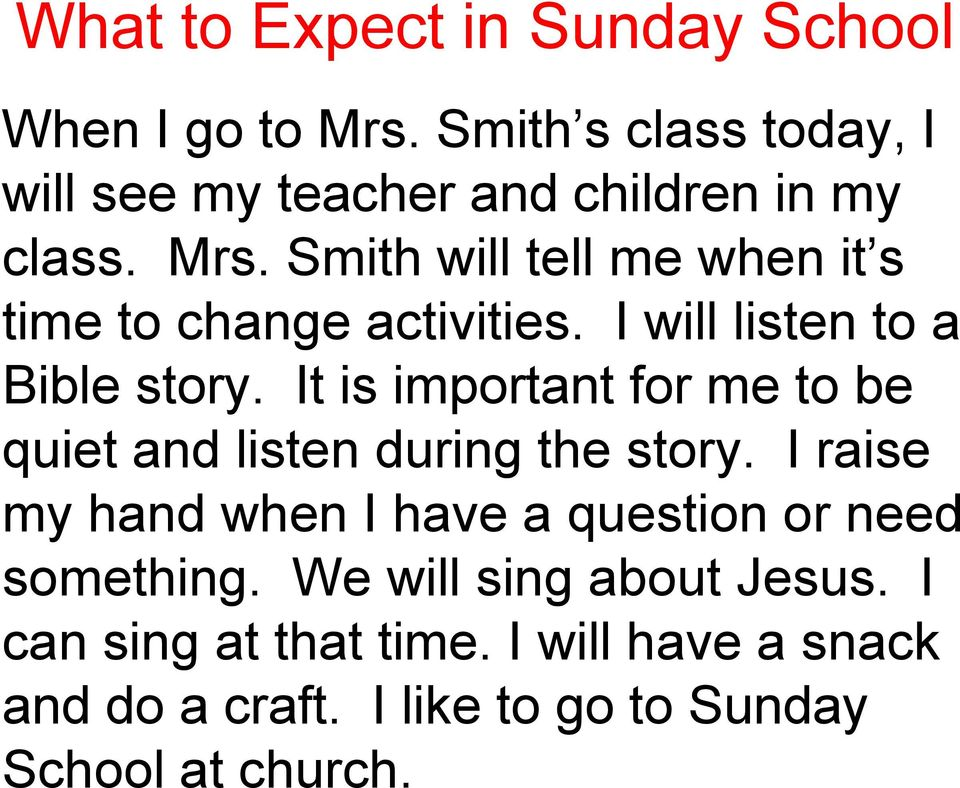 Smith will tell me when it s time to change activities. I will listen to a Bible story.