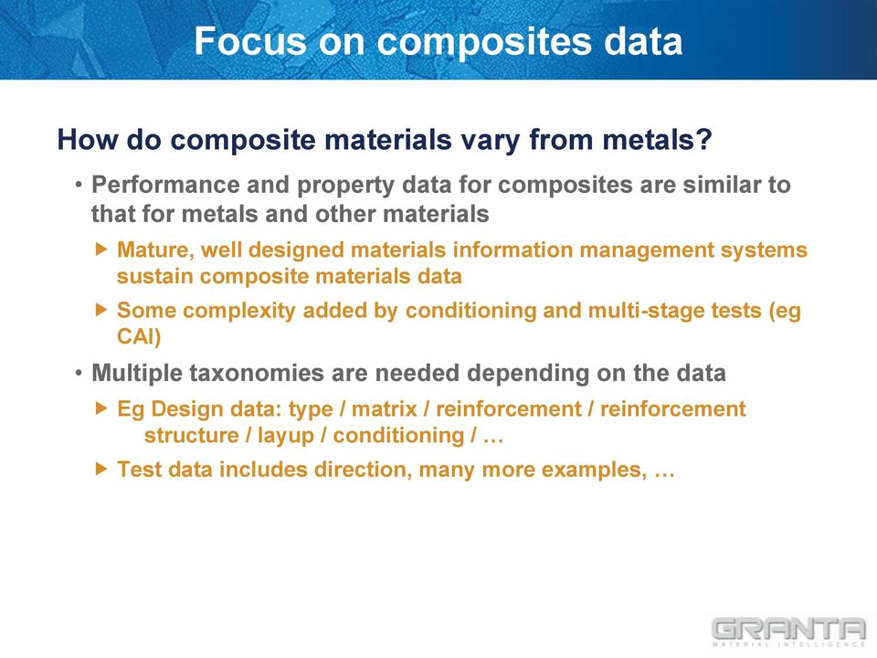 information management systems sustain composite materials data Some complexity added by conditioning and multi-stage tests (eg CAI)