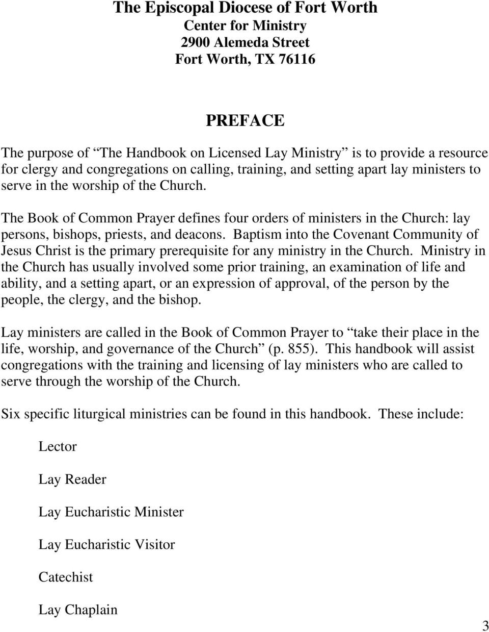 The Book of Common Prayer defines four orders of ministers in the Church: lay persons, bishops, priests, and deacons.