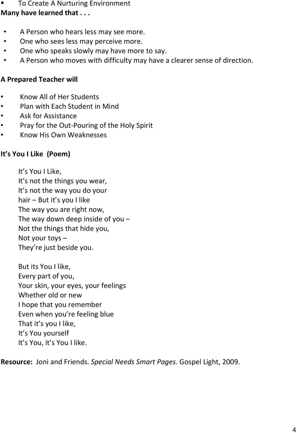 A Prepared Teacher will Know All of Her Students Plan with Each Student in Mind Ask for Assistance Pray for the Out-Pouring of the Holy Spirit Know His Own Weaknesses It s You I Like (Poem) It s You