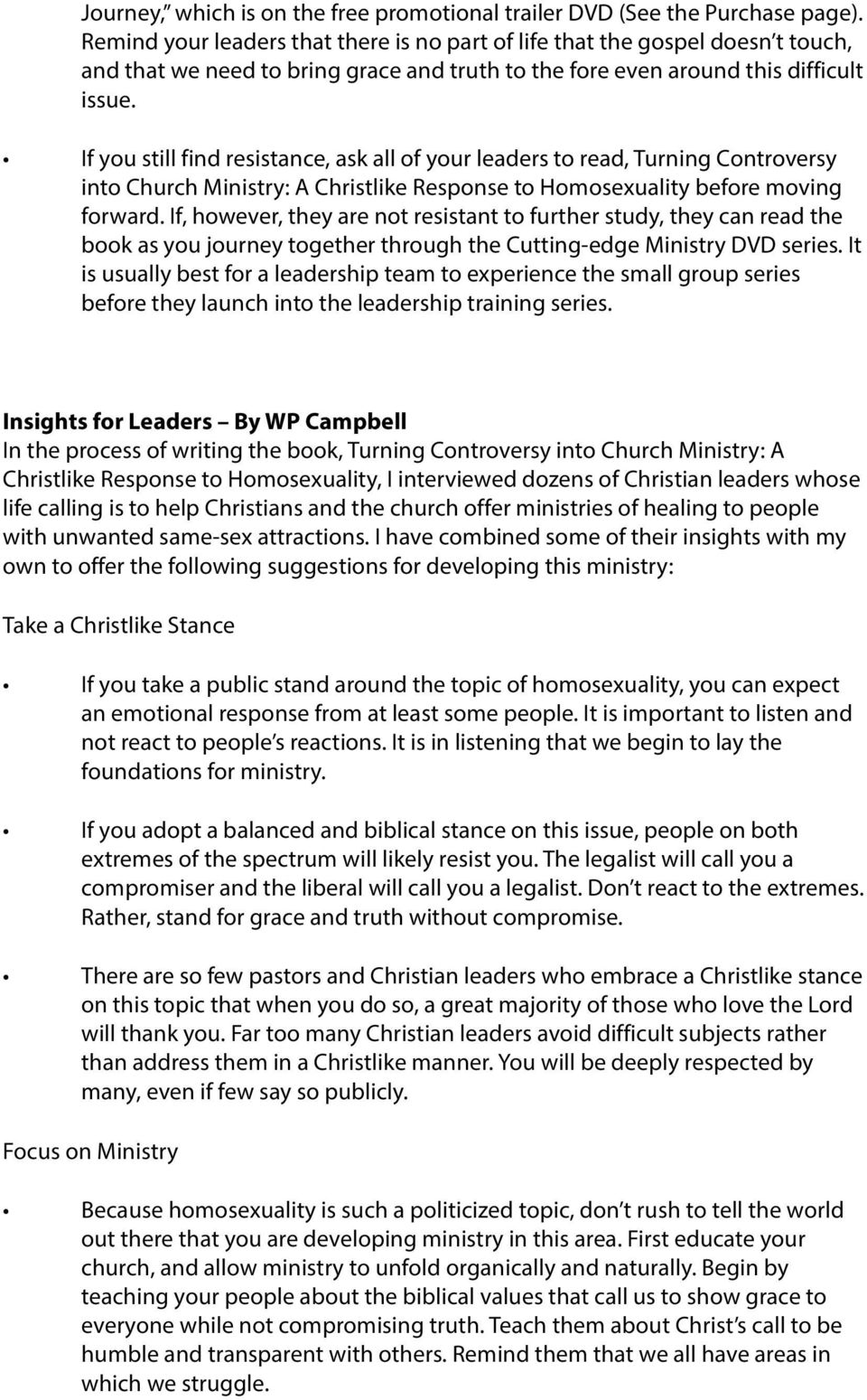 If you still find resistance, ask all of your leaders to read, Turning Controversy into Church Ministry: A Christlike Response to Homosexuality before moving forward.