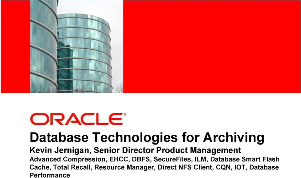 EHCC, DBFS, SecureFiles, ILM, Database Smart Flash Cache, Total