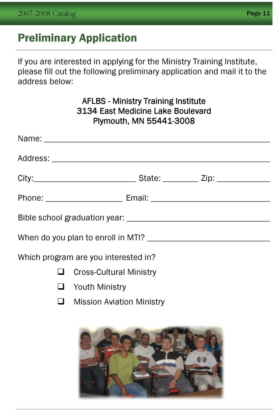 Institute 3134 East Medicine Lake Boulevard Plymouth, MN 55441-3008 City: State: Zip: Phone: Email: Bible school graduation