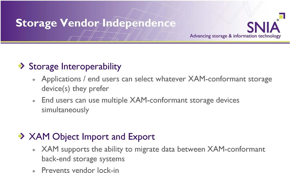 XAM-conformant storage devices simultaneously XAM Object Import and Export XAM supports