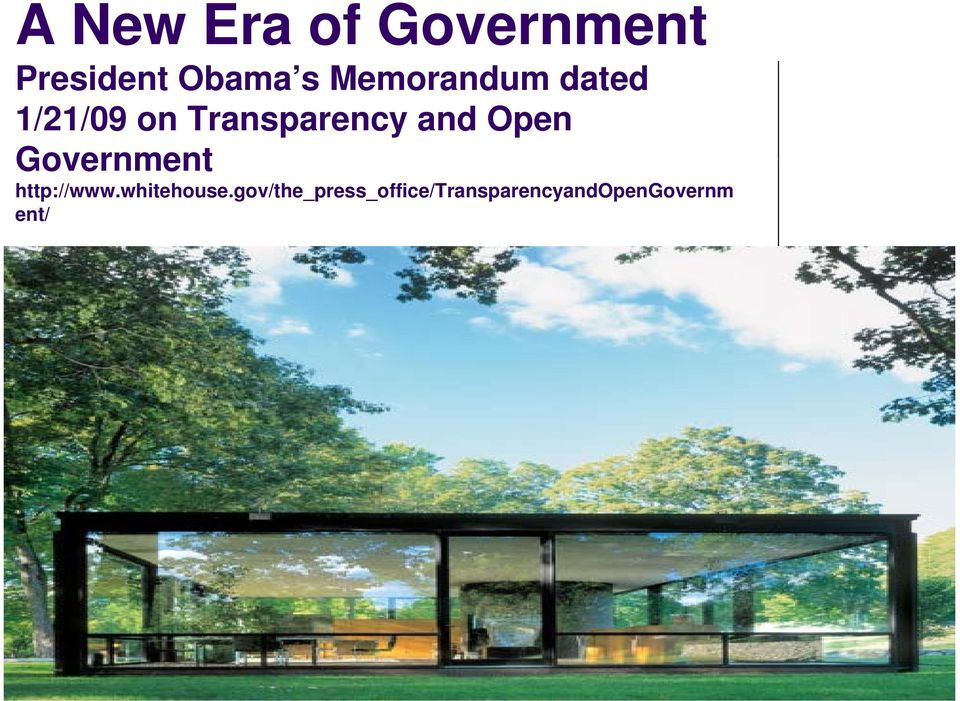 Open Government http://www.whitehouse.