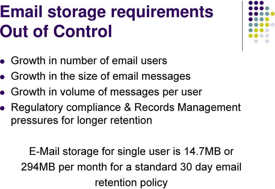 compliance & Records Management pressures for longer retention E-Mail storage for