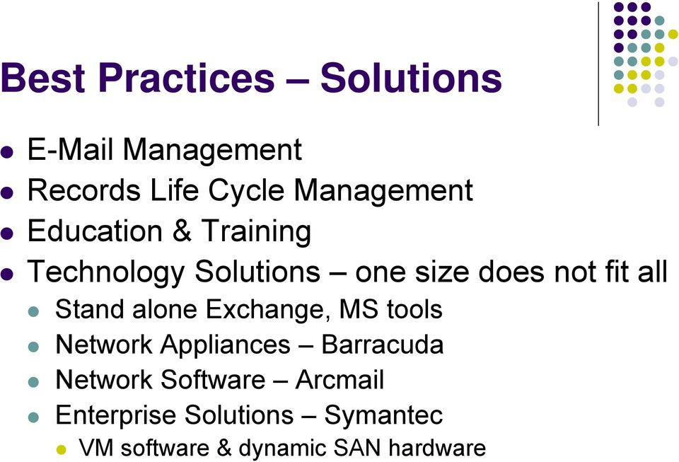 Stand alone Exchange, MS tools Network Appliances Barracuda Network