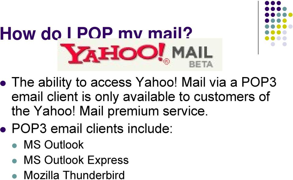 customers of the Yahoo! Mail premium service.