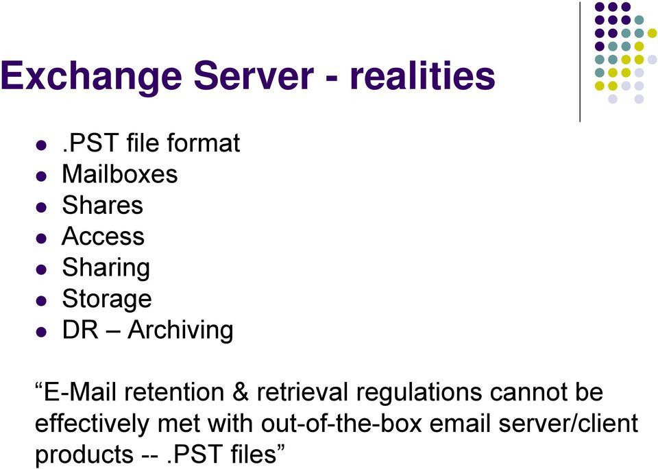 DR Archiving E-Mail retention & retrieval regulations