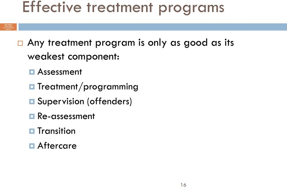 com Any treatment program is only as good as its weakest