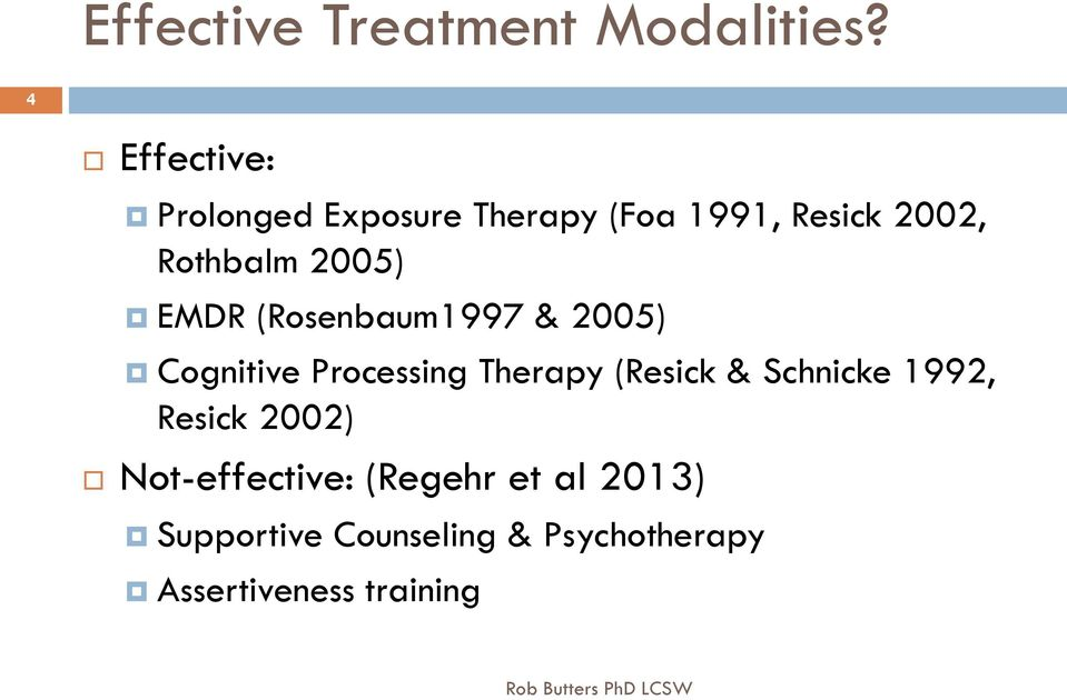 EMDR (Rosenbaum1997 & 2005) Cognitive Processing Therapy (Resick & Schnicke