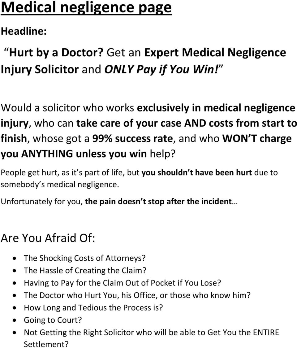 unless you win help? People get hurt, as it s part of life, but you shouldn t have been hurt due to somebody s medical negligence.