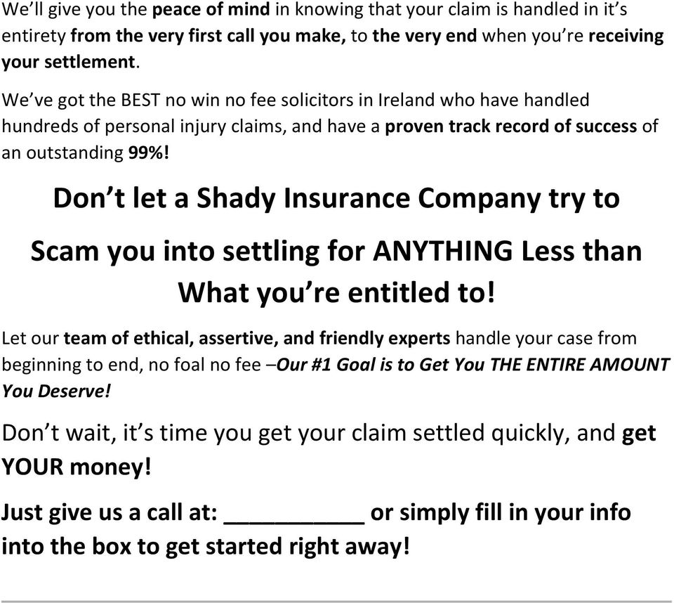 Don t let a Shady Insurance Company try to Scam you into settling for ANYTHING Less than What you re entitled to!