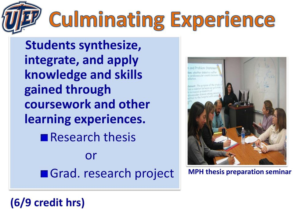 learning experiences. Research thesis or Grad.