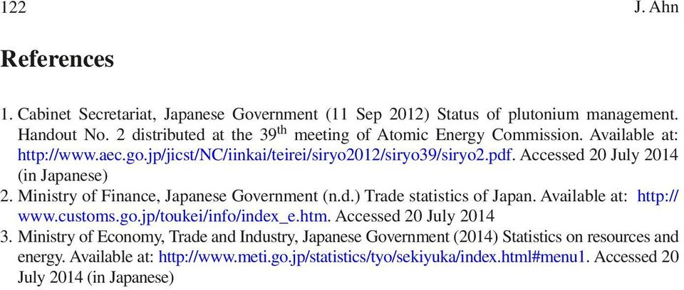 Accessed 20 July 2014 (in Japanese) 2. Ministry of Finance, Japanese Government (n.d.) Trade statistics of Japan. Available at: http:// www.customs.go.jp/toukei/info/index_e.