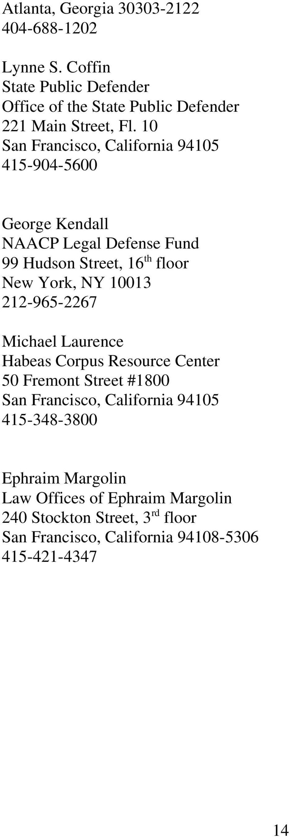 10 San Francisco, California 94105 415-904-5600 George Kendall NAACP Legal Defense Fund 99 Hudson Street, 16 th floor New York, NY