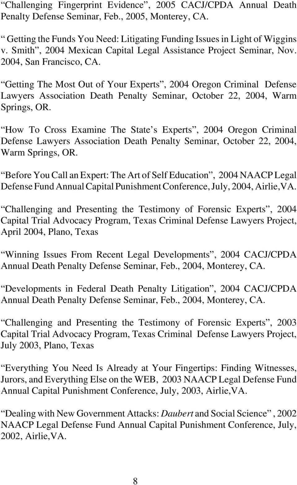 Getting The Most Out of Your Experts, 2004 Oregon Criminal Defense Lawyers Association Death Penalty Seminar, October 22, 2004, Warm Springs, OR.