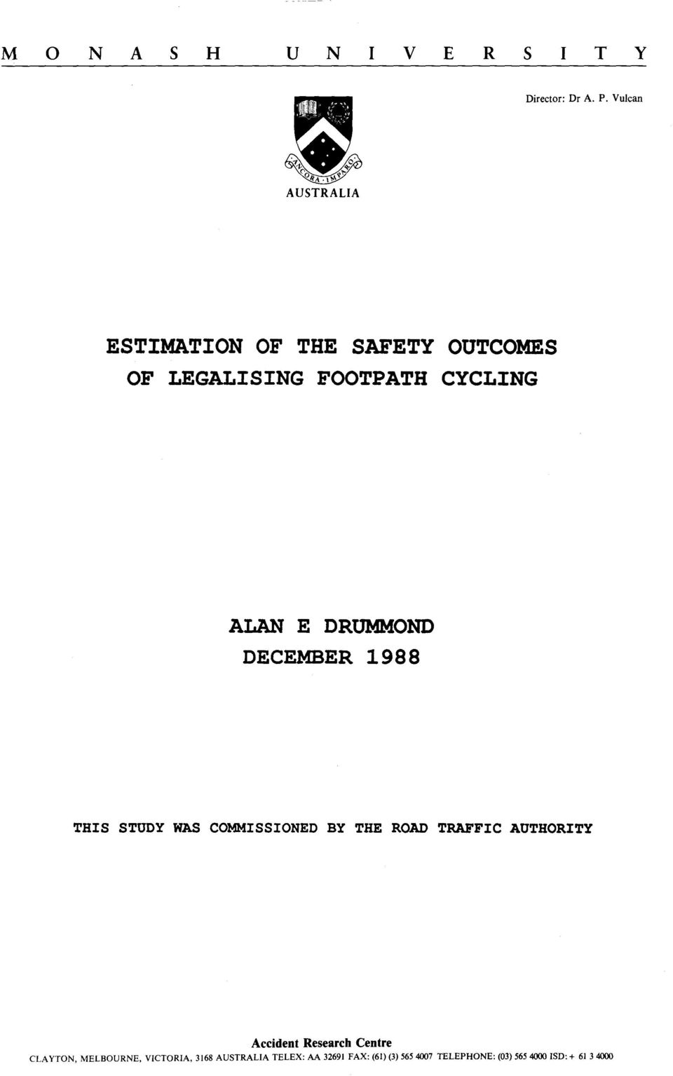 DECEMBER 1988 THIS STUDY WAS COMMISSIONED BY THE ROAD TRAFFIC AUTHORITY Accident Research