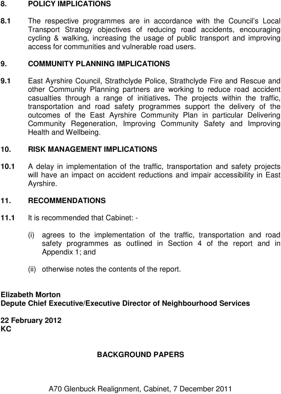 transport and improving access for communities and vulnerable road users. 9. COMMUNITY PLANNING IMPLICATIONS 9.