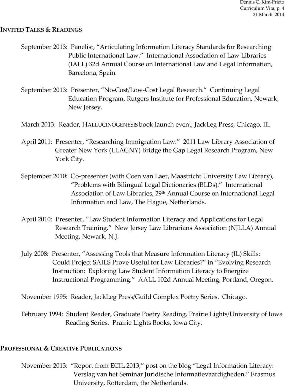 Continuing Legal Education Program, Rutgers Institute for Professional Education, Newark, New Jersey. March 2013: Reader, HALLUCINOGENESIS book launch event, JackLeg Press, Chicago, Ill.