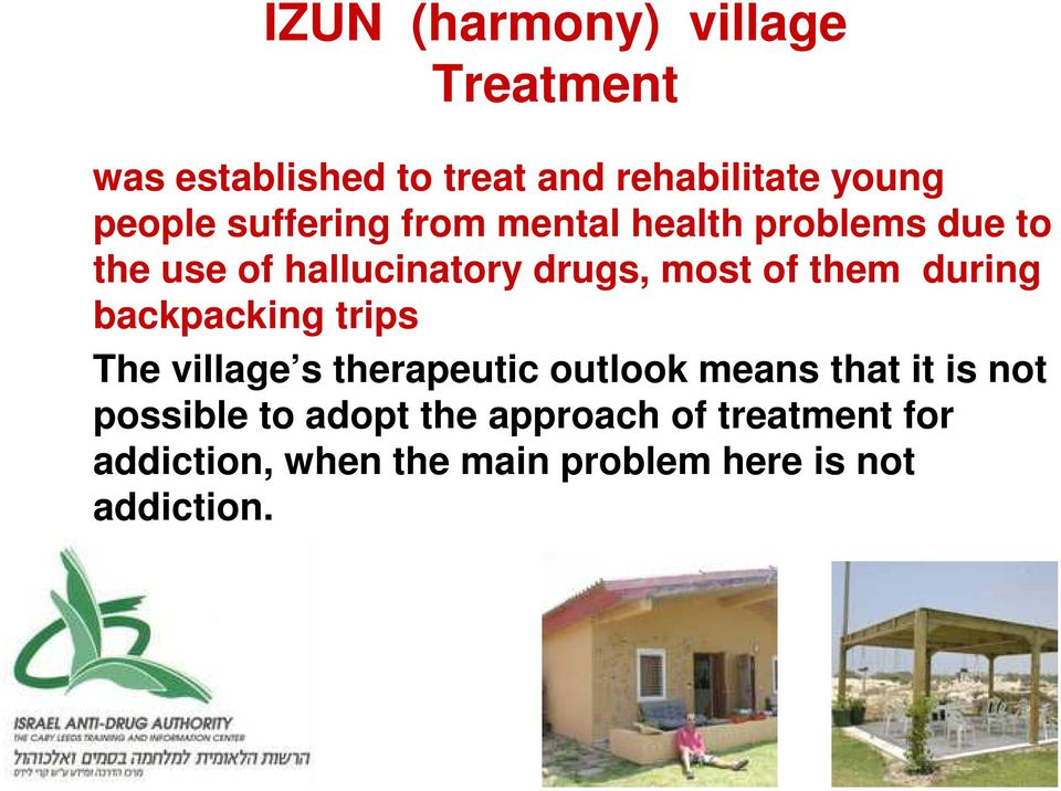 during backpacking trips The village s therapeutic outlook means that it is not possible