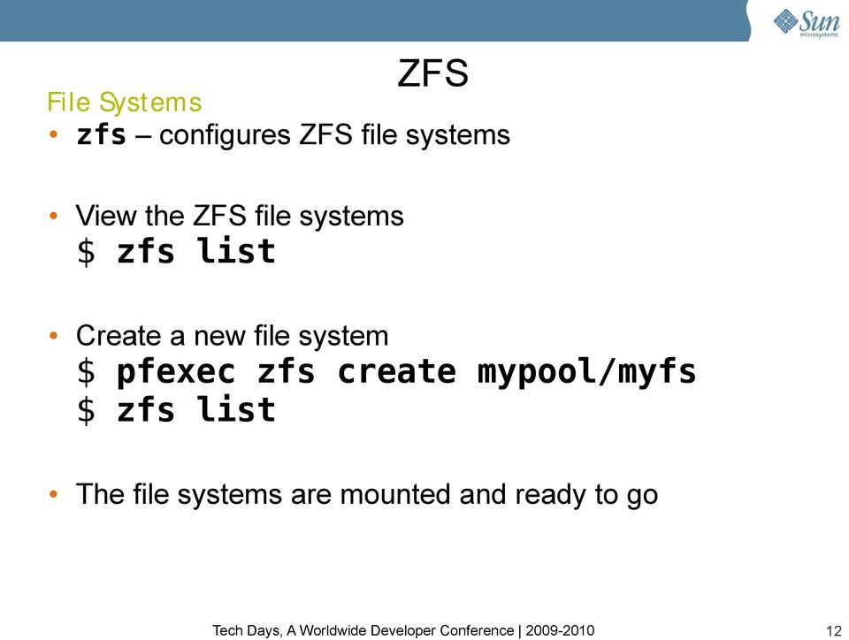 file system $ pfexec zfs create mypool/myfs $ zfs