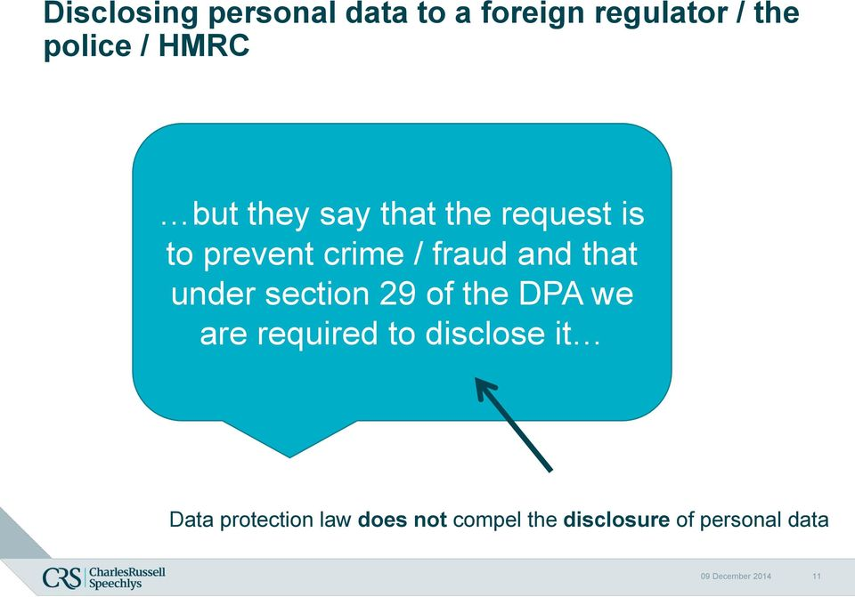 under section 29 of the DPA we are required to disclose it Data