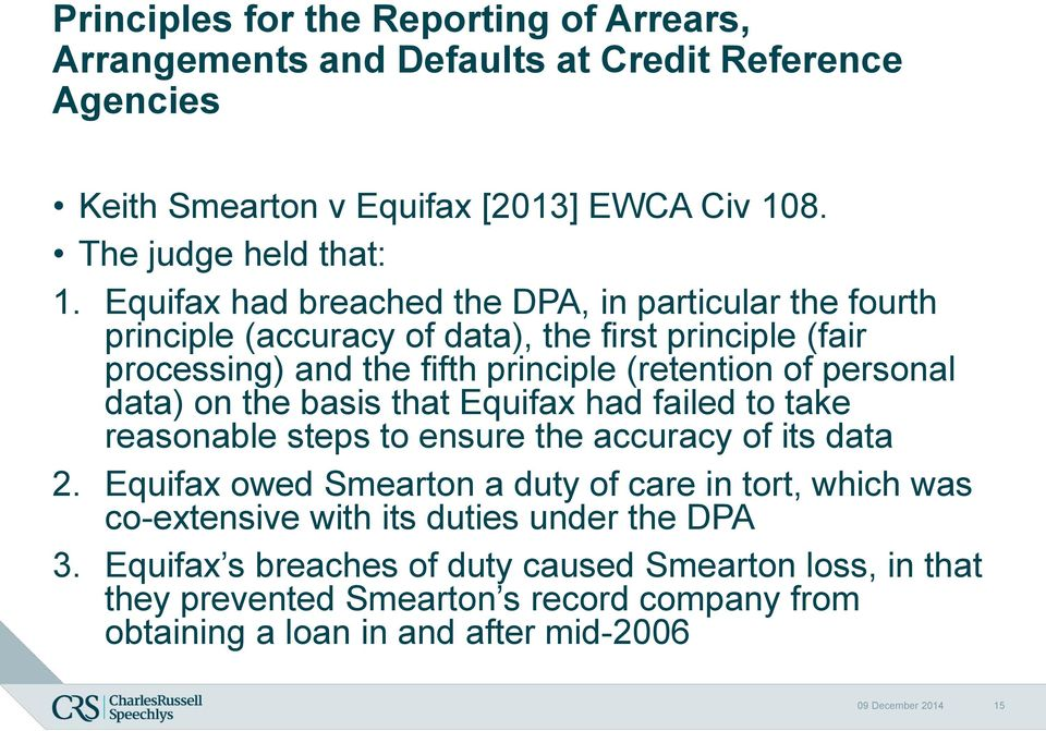 on the basis that Equifax had failed to take reasonable steps to ensure the accuracy of its data 2.