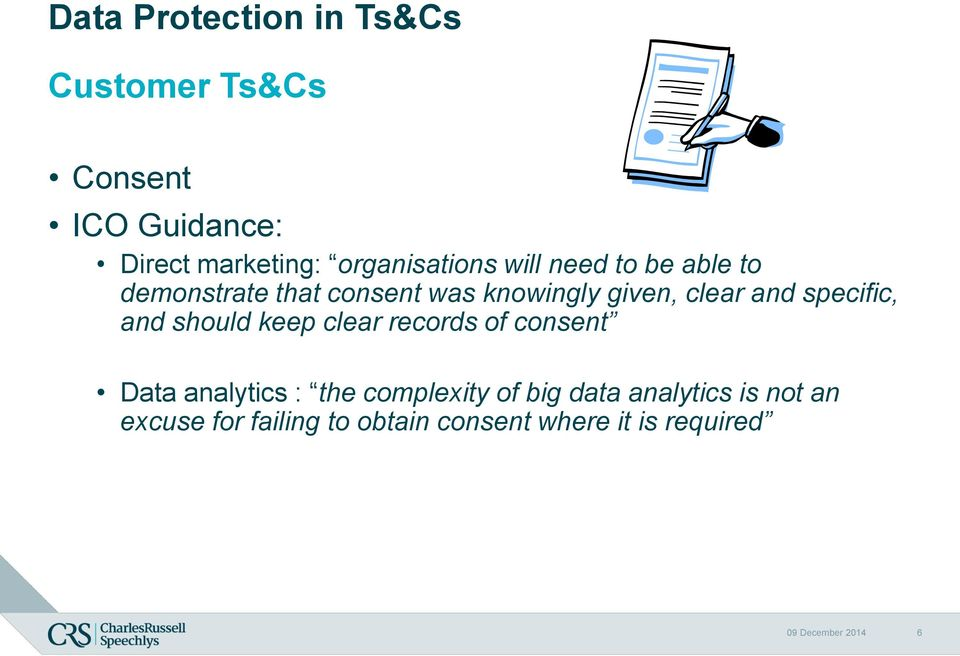 and specific, and should keep clear records of consent Data analytics : the complexity of