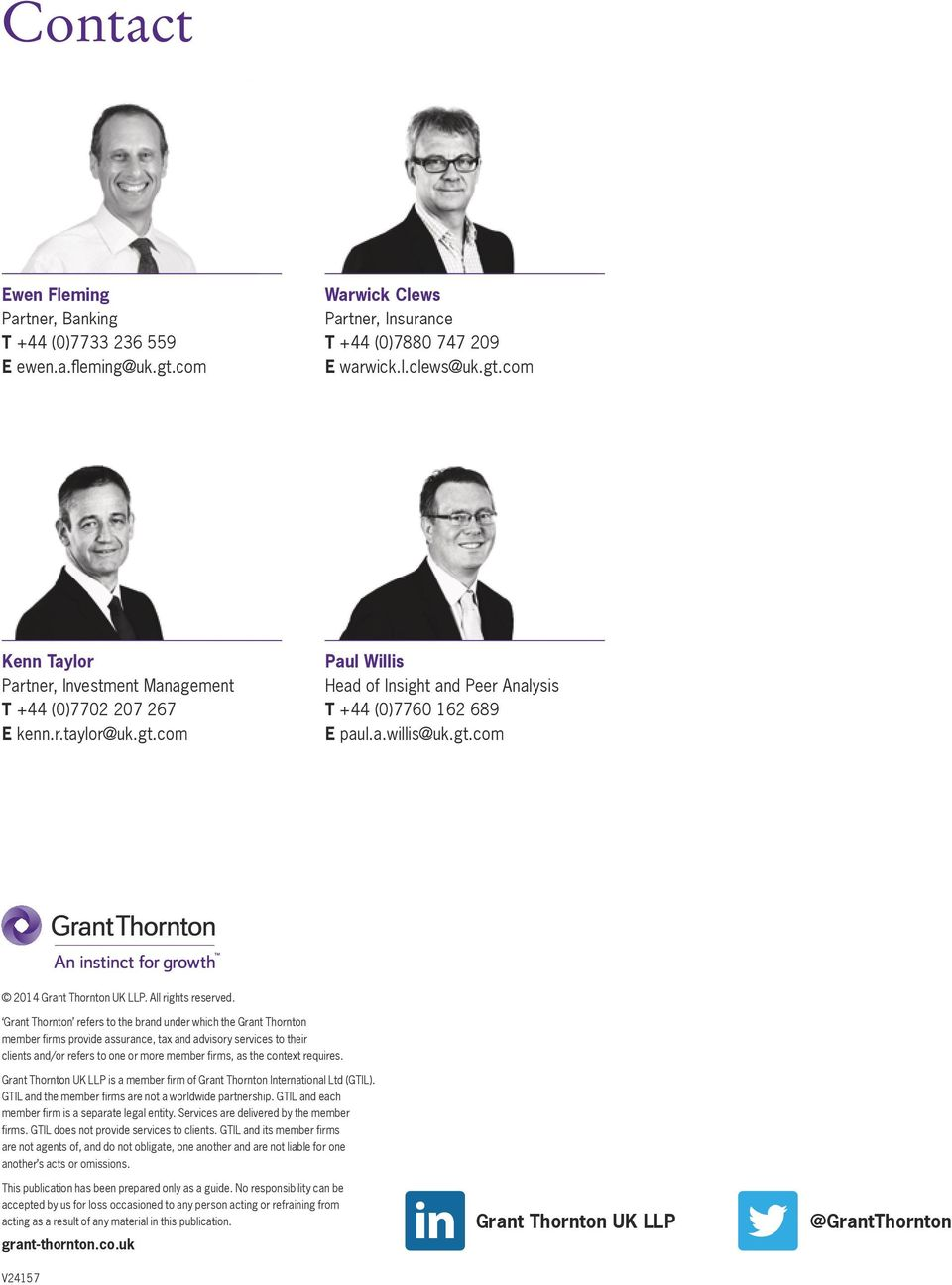 Grant Thornton refers to the brand under which the Grant Thornton member firms provide assurance, tax and advisory services to their clients and/or refers to one or more member firms, as the context