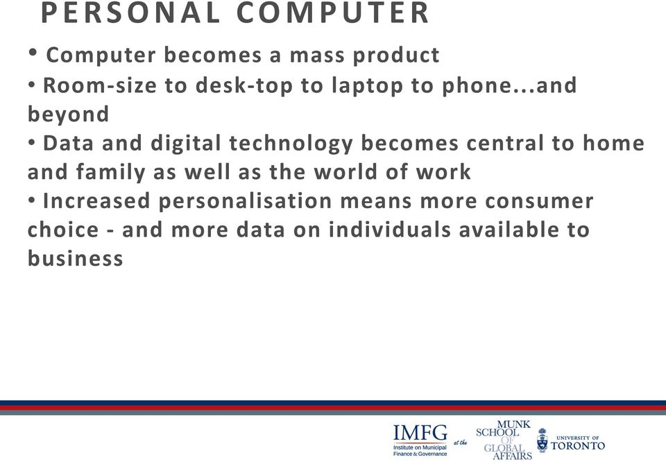 ..and beyond Data and digital technology becomes central to home and family