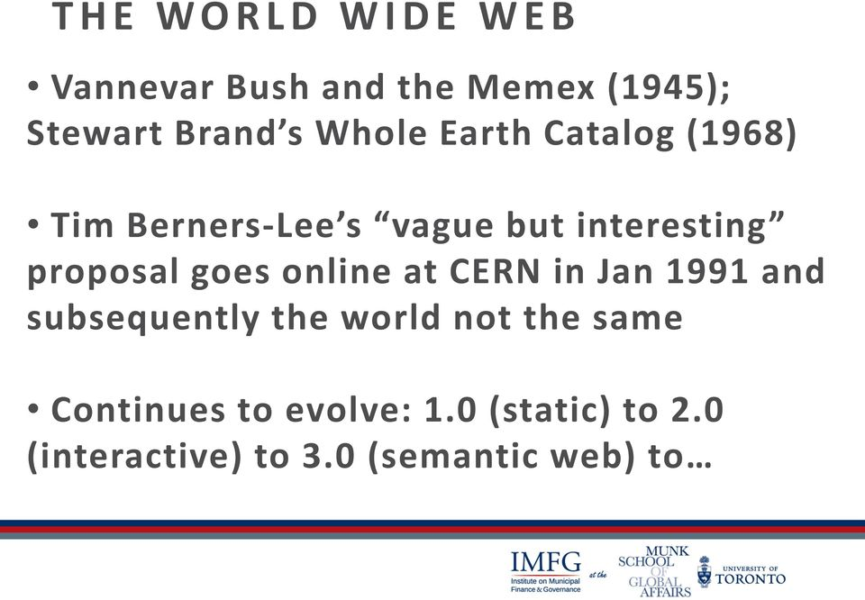 proposal goes online at CERN in Jan 1991 and subsequently the world not