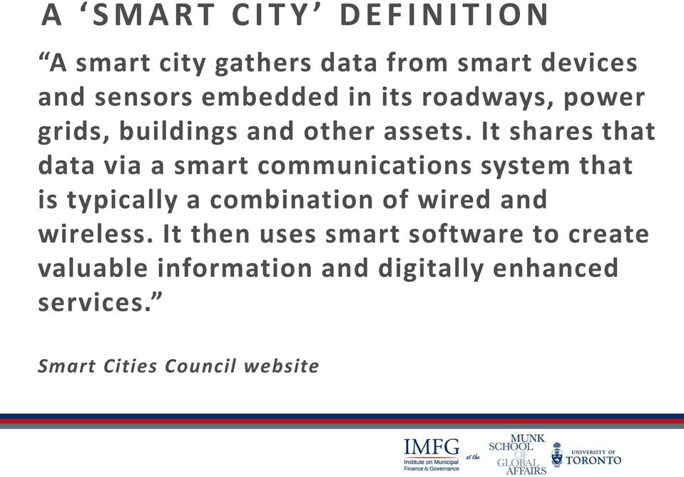 It shares that data via a smart communications system that is typically a combination of wired