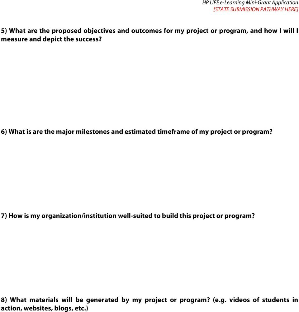 6) What is are the major milestones and estimated timeframe of my project or program?