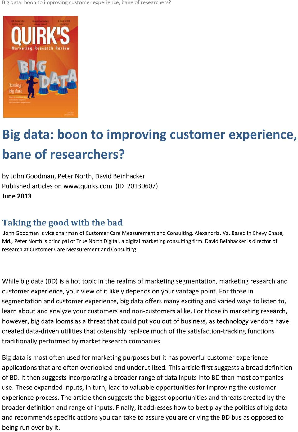 , Peter North is principal of True North Digital, a digital marketing consulting firm. David Beinhacker is director of research at Customer Care Measurement and Consulting.