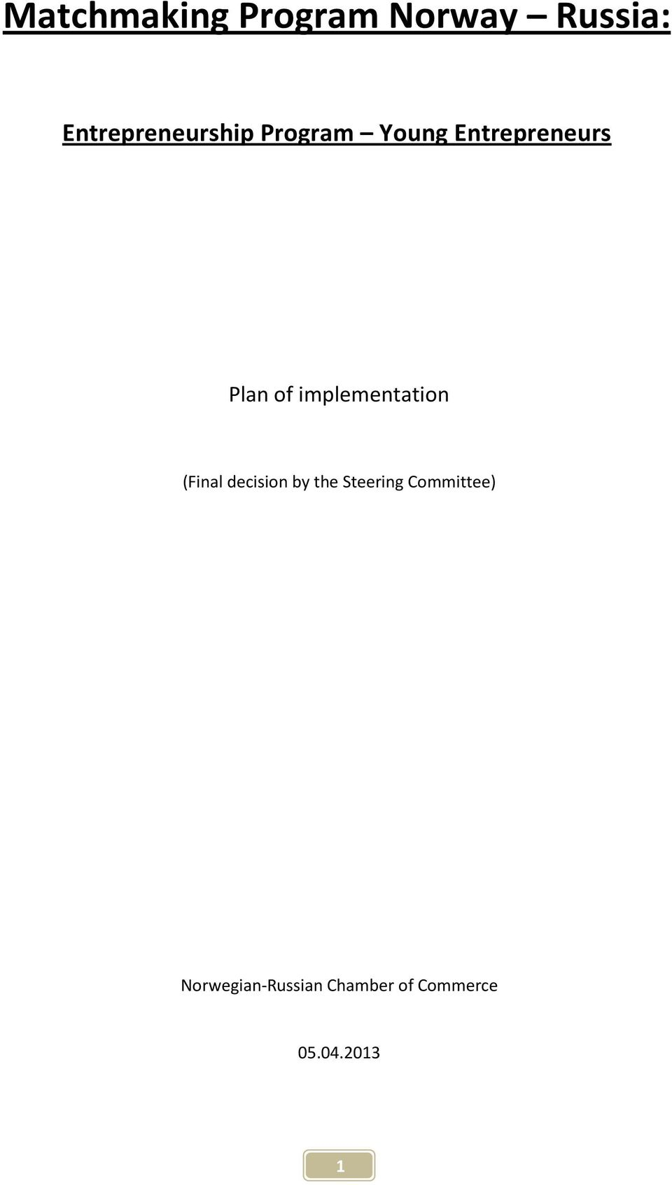 Plan of implementation (Final decision by the