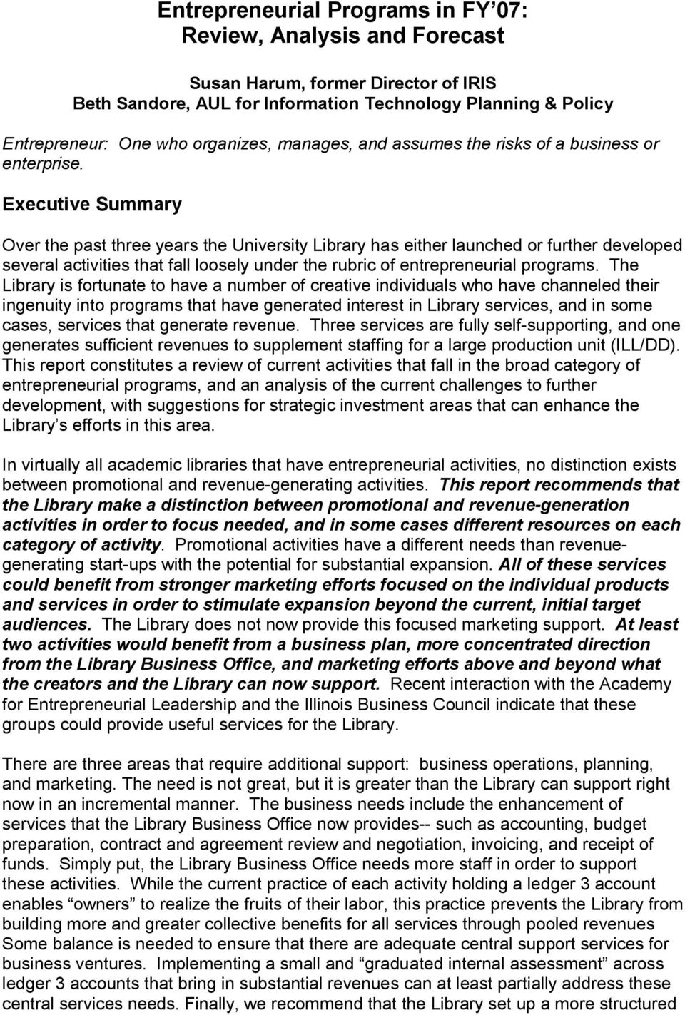 Executive Summary Over the past three years the University Library has either launched or further developed several activities that fall loosely under the rubric of entrepreneurial programs.