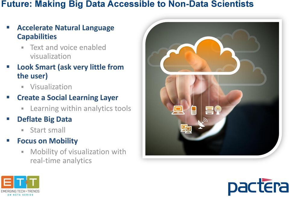 user) Visualization Create a Social Learning Layer Learning within analytics tools Deflate Big Data