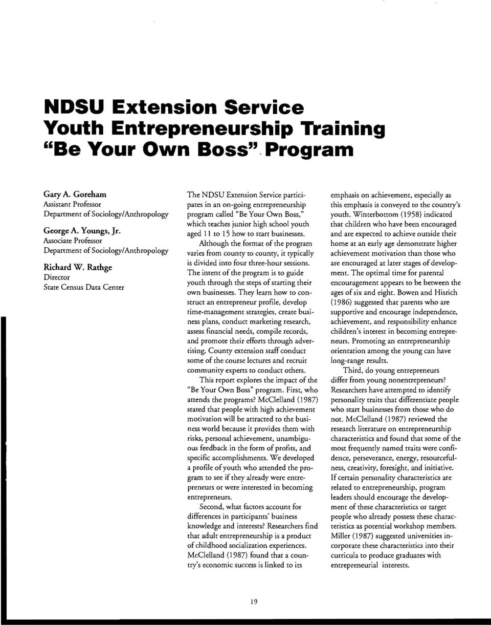 "Rathge Director State Census Data Center The NDSU Extension Service participates in an on-going entrepreneurship program called ""Be Your Own Boss,"" which teaches junior high school youth aged lito 15"
