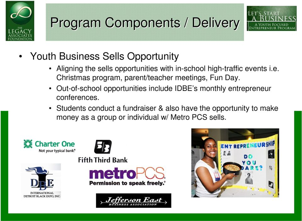 Out-of-school opportunities include IDBE s monthly entrepreneur conferences.