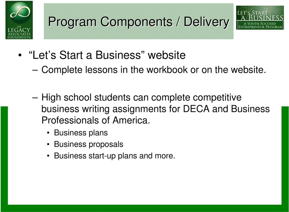 High school students can complete competitive business writing assignments