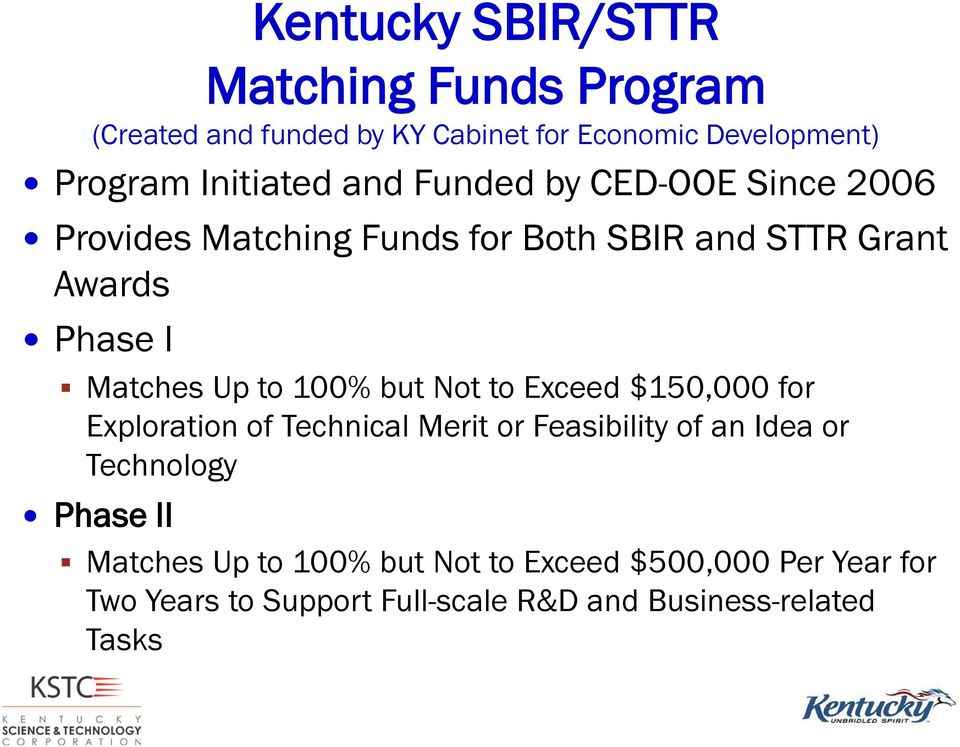 Matches Up to 100% but Not to Exceed $150,000 for Exploration of Technical Merit or Feasibility of an Idea or
