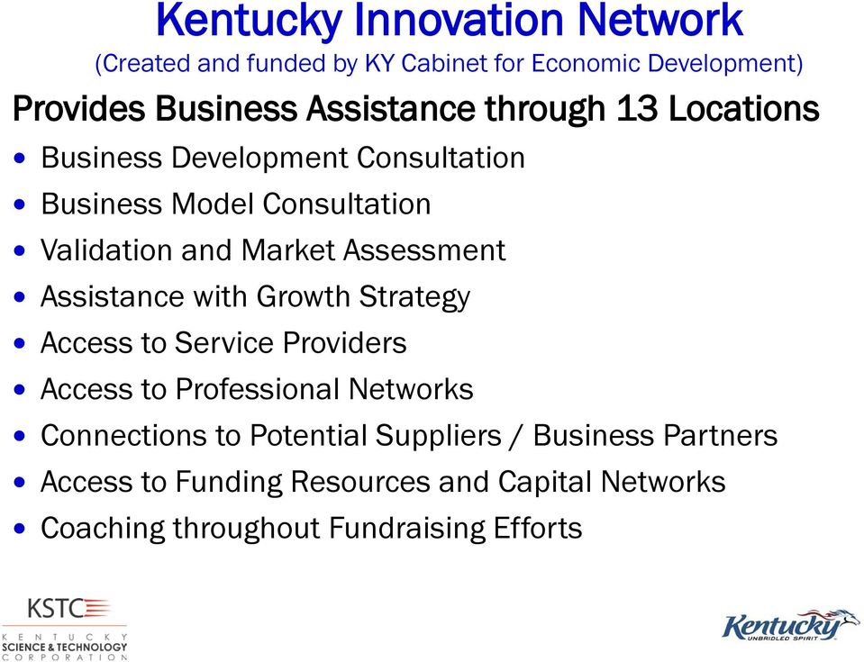 Assistance with Growth Strategy Access to Service Providers Access to Professional Networks Connections to Potential