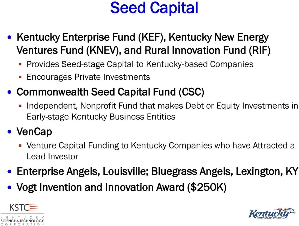 Nonprofit Fund that makes Debt or Equity Investments in Early-stage Kentucky Business Entities VenCap Venture Capital Funding to