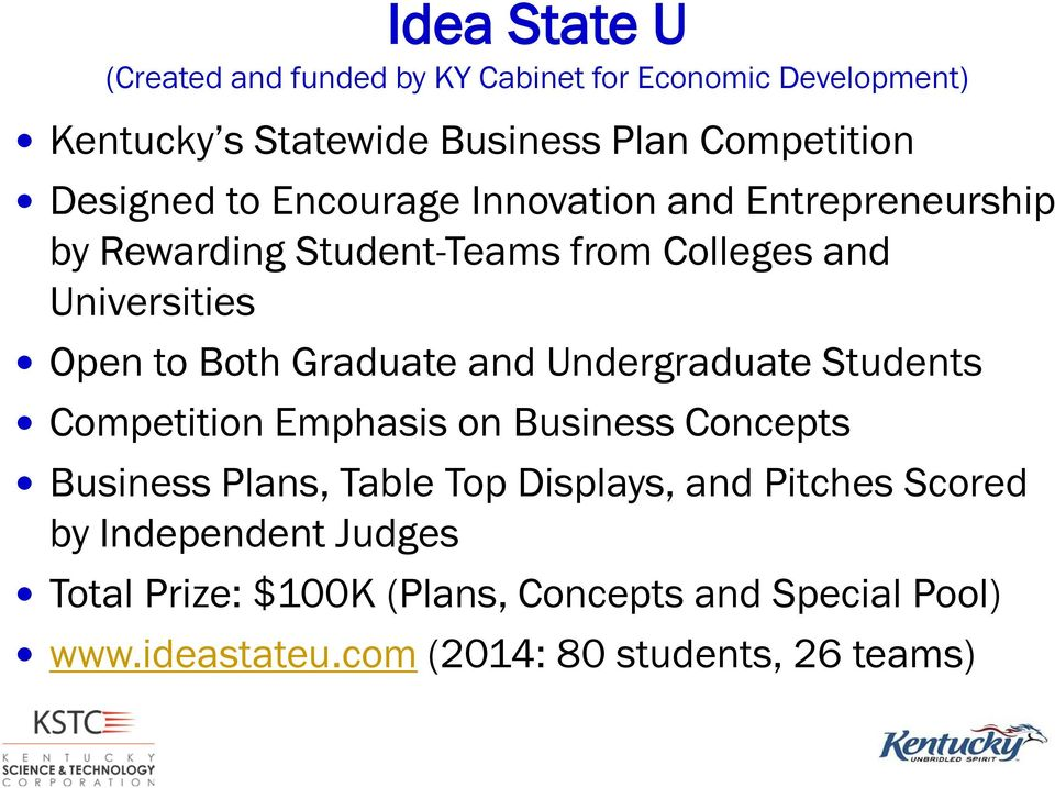 Graduate and Undergraduate Students Competition Emphasis on Business Concepts Business Plans, Table Top Displays, and Pitches