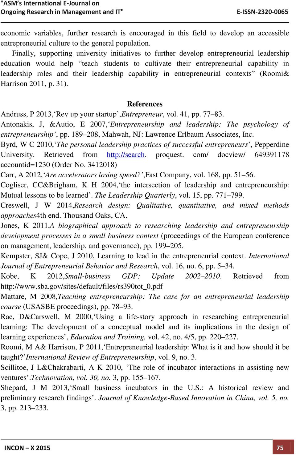 their leadership capability in entrepreneurial contexts (Roomi& Harrison 2011, p. 31). References Andruss, P 2013, Rev up your startup,entrepreneur, vol. 41, pp. 77 83.