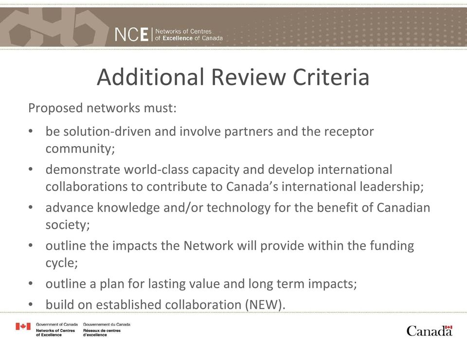 leadership; advance knowledge and/or technology for the benefit of Canadian society; outline the impacts the Network will