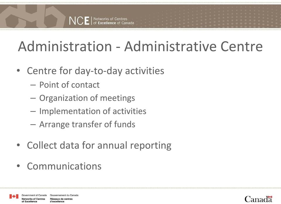meetings Implementation of activities Arrange transfer
