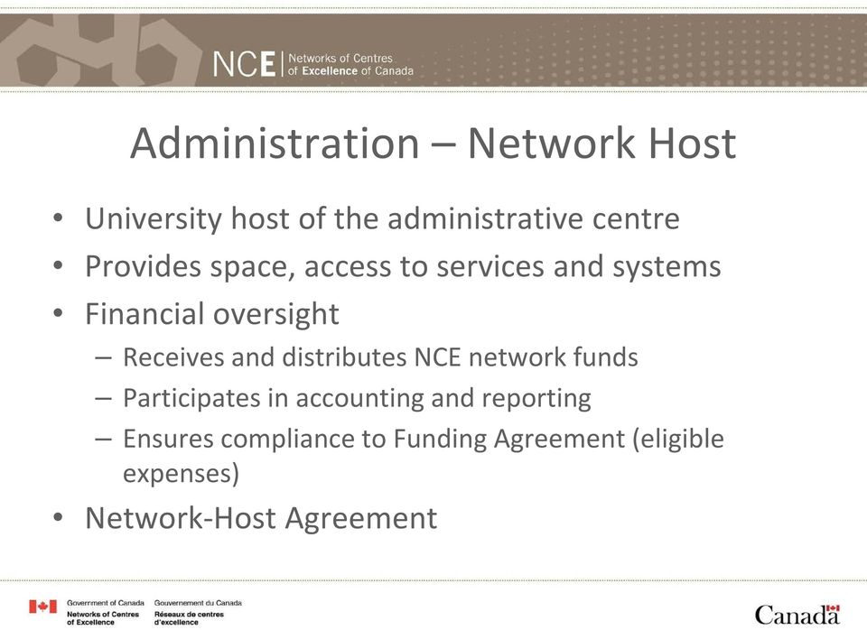 and distributes NCE network funds Participates in accounting and reporting